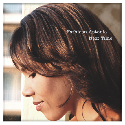 "Kathleen Antonia's ""Next Time"""